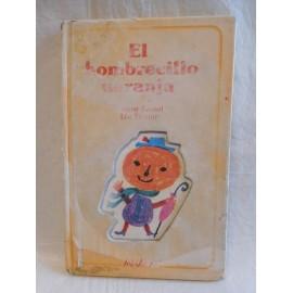 Libro el hombrecillo naranja. Ed. Anaya. 1º ed. 1988. Kaspar rauxel. Difícil