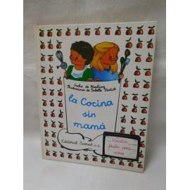 Libro Las recetas fáciles sin mama, recetas para niños. Ed. Everest. 1980.
