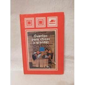 Cuentos para chicos y grandes. Ed. Miñon. 1980