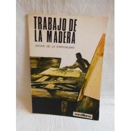 Libro de Texto Oficios de la Especialidad. Trabajo de la Madera. Ed. Santillana. 1969