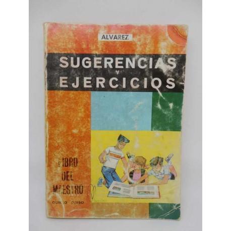 Libro de Texto, Sugerencias y Ejercicios del Maestro. 5º Curso. Ed. Alvarez. Año 1967.