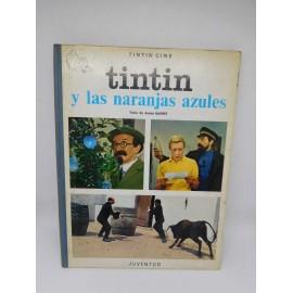Tebeo Tintín y Las Naranjas Azules. Tintín. Ed. Juventud. 1ª edición. 1970.