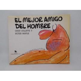 Libro comic El Mejor Amigo del Hombre. Gray Jolliffe. Ed. Sheva. 1987.