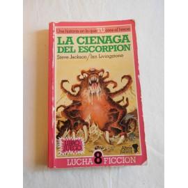 Libro juego Colección Lucha Ficción. Número 8. La Ciénaga del Escorpión. Ed. Altea-Junior.