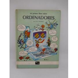 Libro Mi primer libro sobre Ordenadores. Luca Novelli. Vifi. Anaya. 1985.
