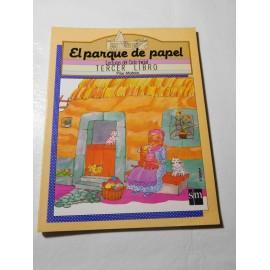 Libro de Lectura. El Parque de Papel. Tercer Libro. Ed. Sm. Año 1990.
