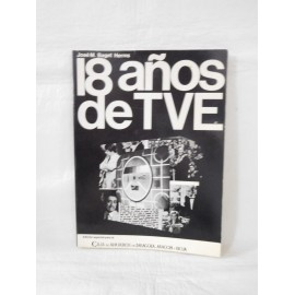 Libro con Fotografías 18 Años de TVE. Jose M. Baget Herms. Ed. Caja Ahorros de Zaragoza. 1975.