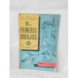 Método de dibujo Mis Primeros Dibujos nº 8. Editorial Roma. Luis Mallafré. 1962,