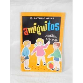 Cartilla Amiguitos. Cartilla tercera. M. Antonio Arias. Hijo de Santiago Rodriguez. Burgos. 1972