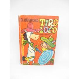 Tele infancia de Bruguera Tiro Loco. Tapa Dura.